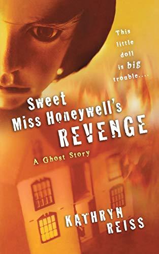 9780152054717: Sweet Miss Honeywell's Revenge: A Ghost Story