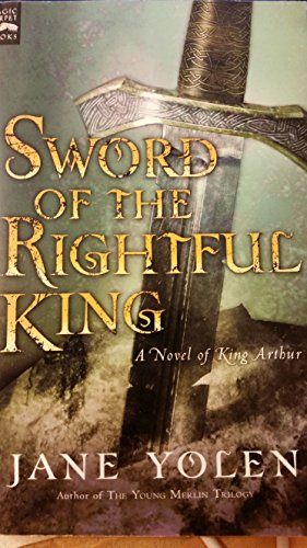 9780152054748: Sword of the Rightful King - A novel of King Arthur
