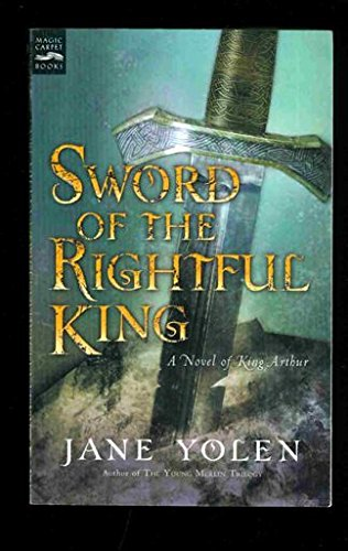 Sword of the Rightful King - A: Jane Yolen