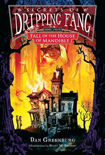 Secrets of Dripping Fang, Book Four: Fall: Dan Greenburg