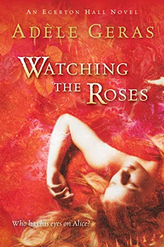 9780152055318: Watching the Roses: The Egerton Hall Novels, Volume Two