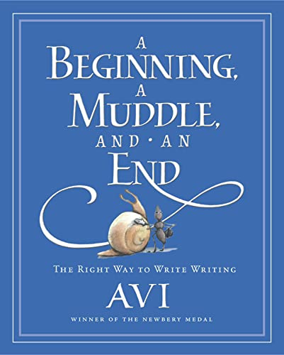 9780152055554: A Beginning, a Muddle, and an End: The Right Way to Write Writing