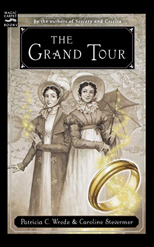 9780152055561: The Grand Tour: Being a Revelation of Matters of High Confidentiality and Greatest Importance, Including Extracts from the Intimate Diary of a Noblewoman and the Swor