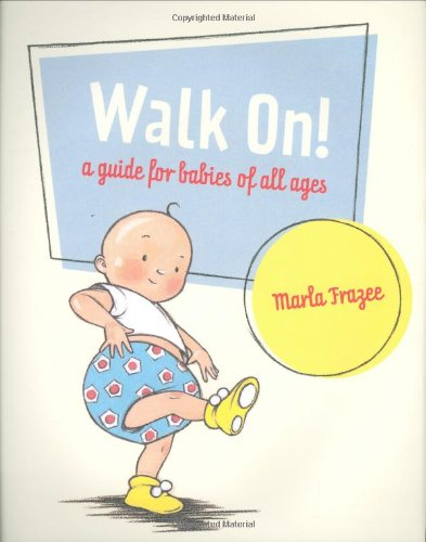 9780152055738: Walk On!: A Guide for Babies of All Ages