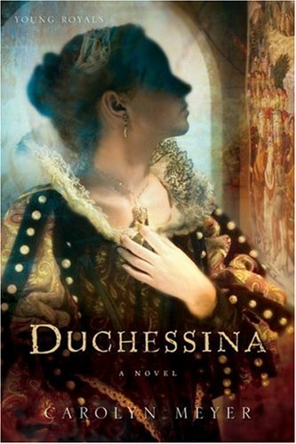 9780152055882: Duchessina: A Novel of Catherine De Medici