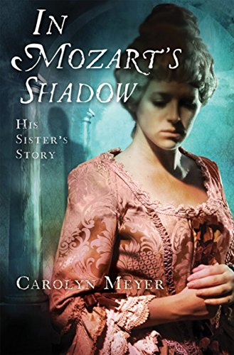 9780152055943: In Mozart's Shadow: His Sister's Story