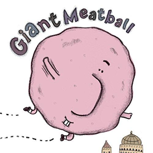 9780152055950: Giant Meatball