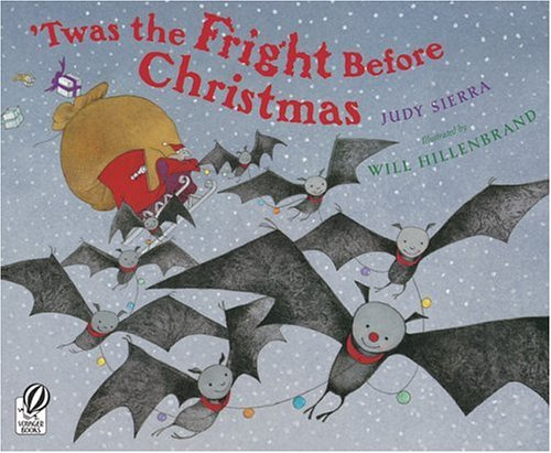 Twas The Fright Before Christmas (9780152056407) by Judy Sierra