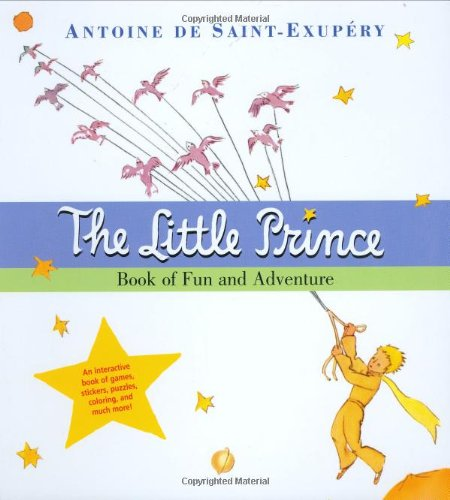The Little Prince Book of Fun and: Saint-Exupery, Antoine de