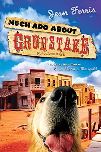 9780152057060: Much Ado About Grubstake