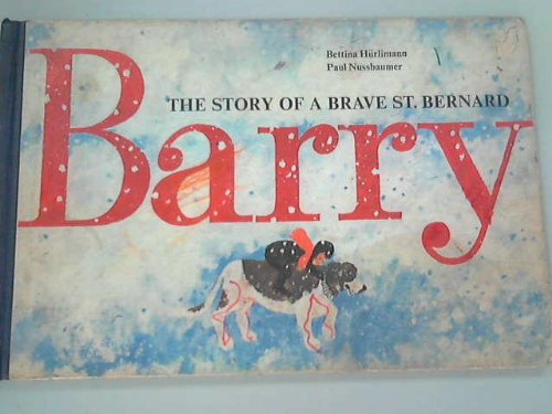 9780152057107: Barry the Story of a Brave St. Bernard (English and German Edition)