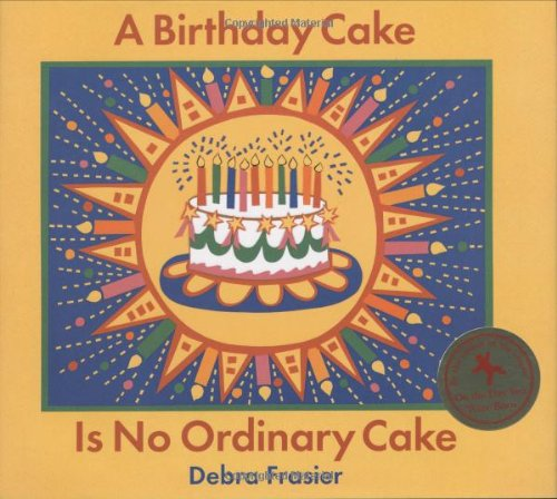 9780152057428: A Birthday Cake Is No Ordinary Cake