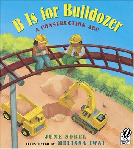9780152057749: B Is for Bulldozer: A Construction ABC