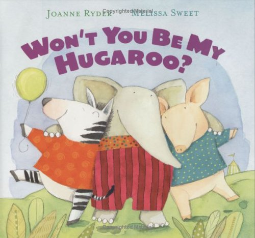 Won't You Be My Hugaroo?: Ryder, Joanne; Sweet, Melissa