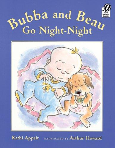 Bubba and Beau Go Night-Night: Appelt, Kathi
