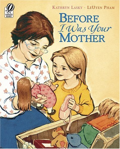 Before I Was Your Mother: Lasky, Kathryn