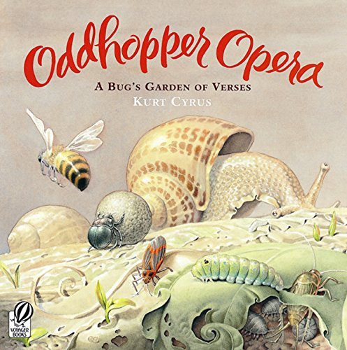 Oddhopper Opera: A Bug's Garden of Verses (0152058559) by Kurt Cyrus