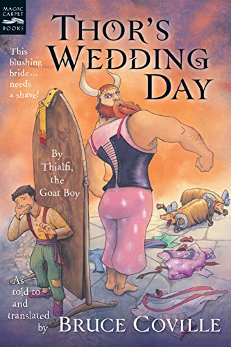 9780152058722: Thor's Wedding Day: By Thialfi, the goat boy, as told to and translated by Bruce Coville (Magic Carpet Books)