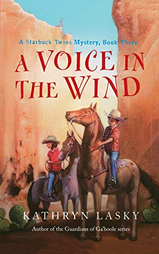 A Voice in the Wind: A Starbuck Twins Mystery, Book Three (Starbuck Family Adventures) (0152058753) by Kathryn Lasky