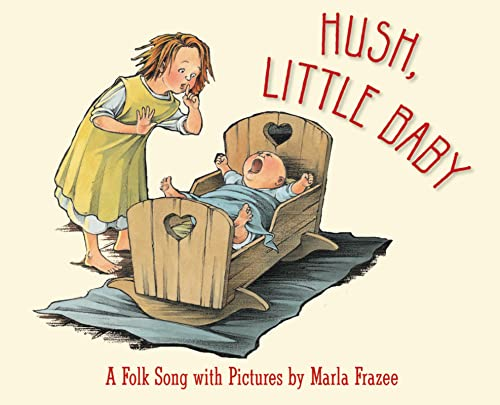 9780152058876: HUSH LITTLE BABY: A Folk Song with Pictures