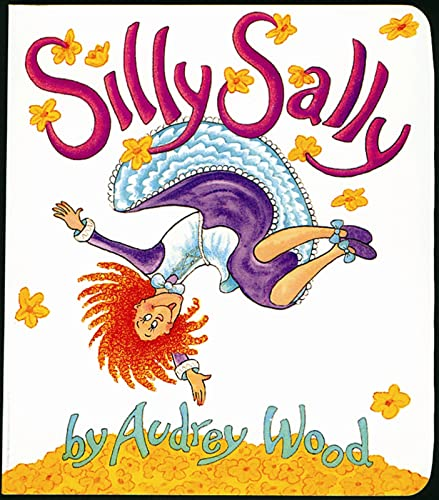 Silly Sally: Lap-Sized Board Book (9780152059026) by Wood, Audrey