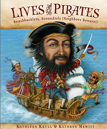 9780152059088: Lives of the Pirates: Swashbucklers, Scoundrels (Neighbors Beware!)