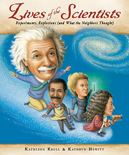 9780152059095: Lives of the Scientists: Experiments, Explosions (and What the Neighbors Thought)