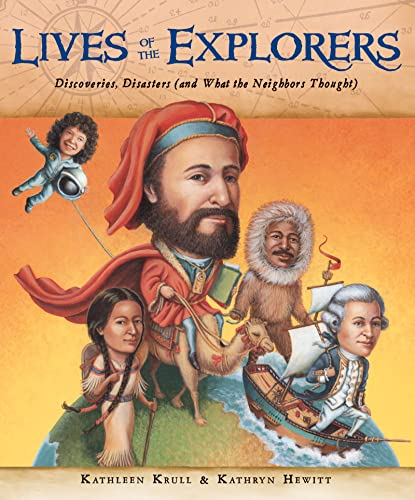 9780152059101: Lives of the Explorers: Discoveries, Disasters (and What the Neighbors Thought)