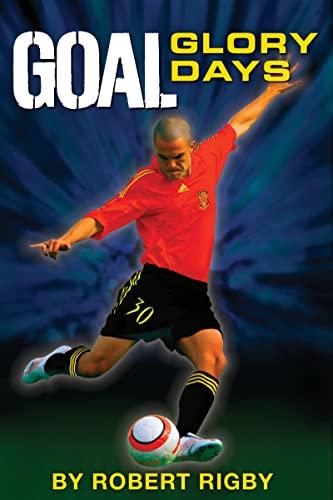 9780152059217: Goal: Glory Days