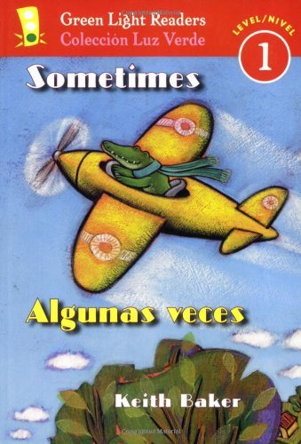 9780152059613: Sometimes/Algunas veces (Green Light Readers Level 1) (Spanish and English Edition)