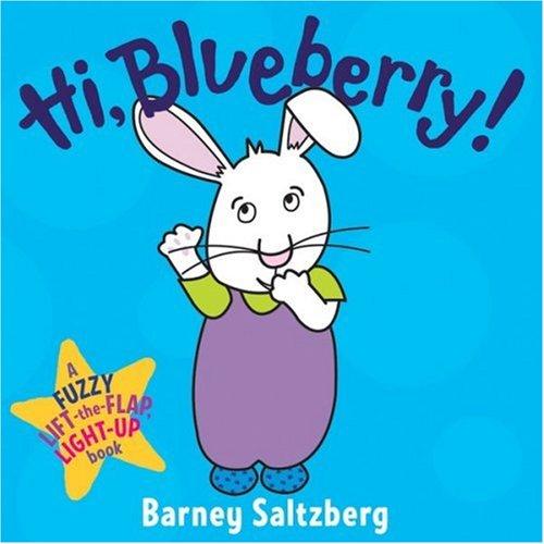 9780152059842: HI, BLUEBERRY! (Fuzzy Lift-The-Flap, Light-Up Books)
