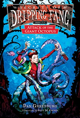 Secrets of Dripping Fang, Book Six: Attack of the Giant Octopus (9780152060411) by Dan Greenburg