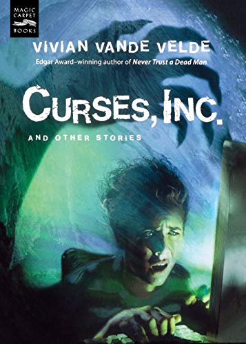 Curses, Inc. and Other Stories: Vivian Vande Velde
