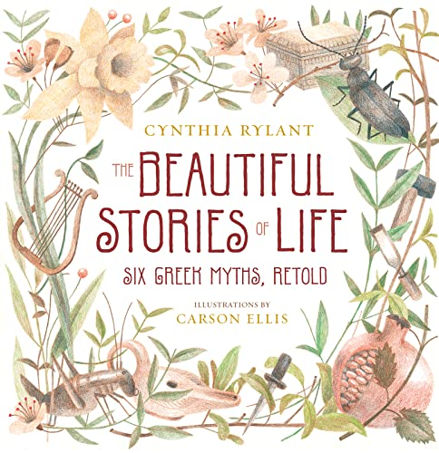 9780152061845: The Beautiful Stories of Life: Six Greeks Myths, Retold
