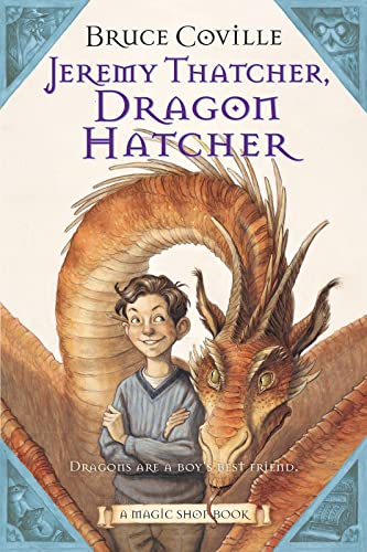 Jeremy Thatcher, Dragon Hatcher: A Magic Shop Book: Coville, Bruce
