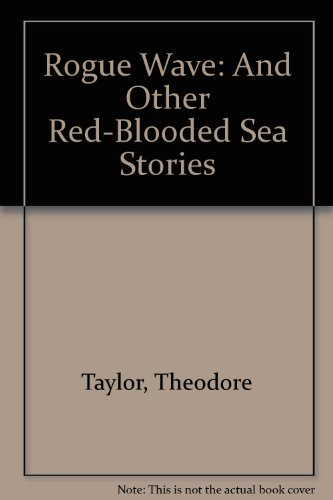 9780152062545: Rogue Wave: And Other Red-Blooded Sea Stories