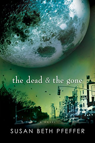 9780152063115: The Dead and the Gone (Life As We Knew It (Last Survivors))