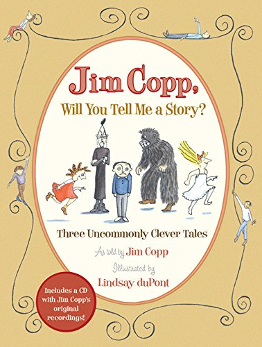 9780152063313: Jim Copp, Will You Tell Me a Story?: Three Uncommonly Clever Tales [With CD]