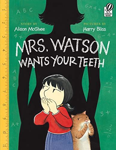 9780152063481: Mrs. Watson Wants Your Teeth