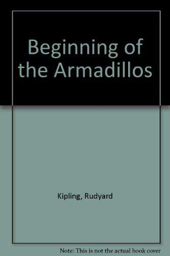 Beginning of the Armadillos: Kipling, Rudyard; Cauley,