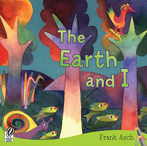9780152063955: The Earth And I (Rise and Shine)