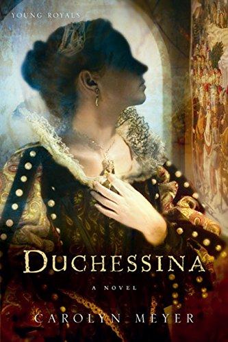 9780152066208: Duchessina: A Novel of Catherine De' Medici
