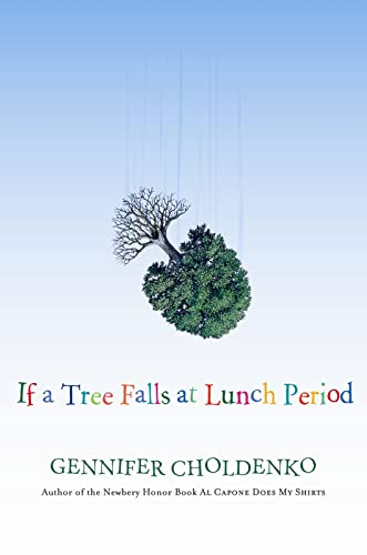 9780152066444: If a Tree Falls at Lunch Period