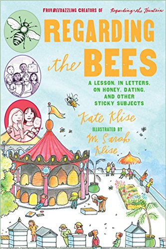 9780152066680: Regarding the Bees: A Lesson, in Letters, on Honey, Dating, and Other Sticky Subjects