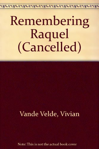 9780152066987: Remembering Raquel (Cancelled)