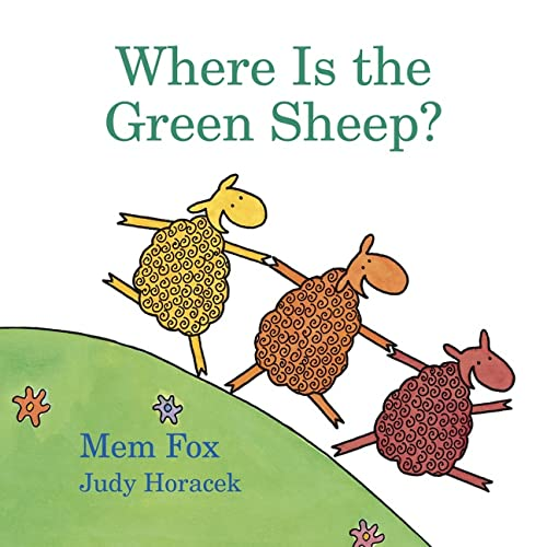 Where Is the Green Sheep? (0152067043) by Fox, Mem; Horacek, Judy