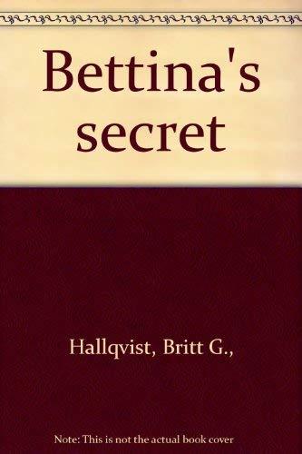 Bettina's Secret: Hallqvist, Britt G.,