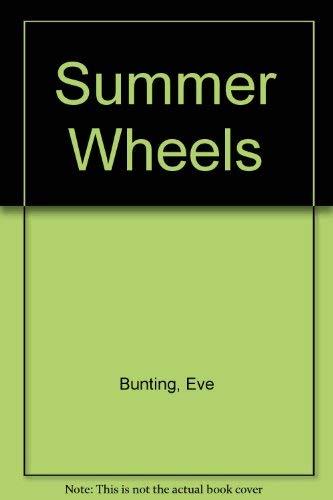Summer Wheels: Bunting, Eve; Allen, Thomas B.