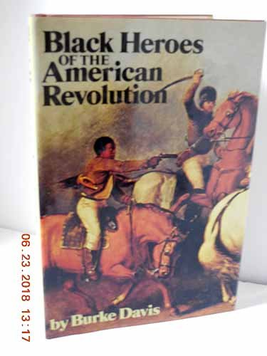 """black heroes of american revolution by burke davis essay From gary nash, the unknown american revolution: """"fighting to be free"""" if any  group within  adams's plea that we must all be soldiers, it was black  americans no part of  the only known essay by an african american of the   southern leaders to purge the army of african americans led to washington's  general."""