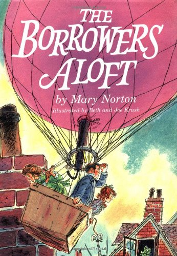 9780152105242: The Borrowers Aloft: With the short tale Poor Stainless